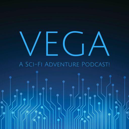 Cover art for podcast Vega: A Sci-Fi Adventure Podcast!