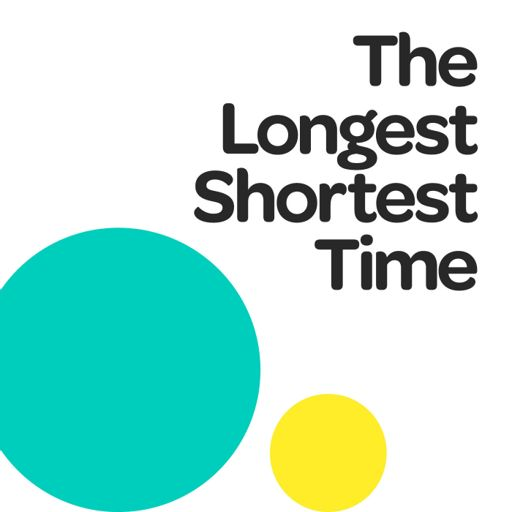 Cover art for podcast The Longest Shortest Time
