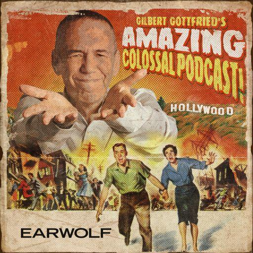 Cover art for podcast Gilbert Gottfried's Amazing Colossal Podcast