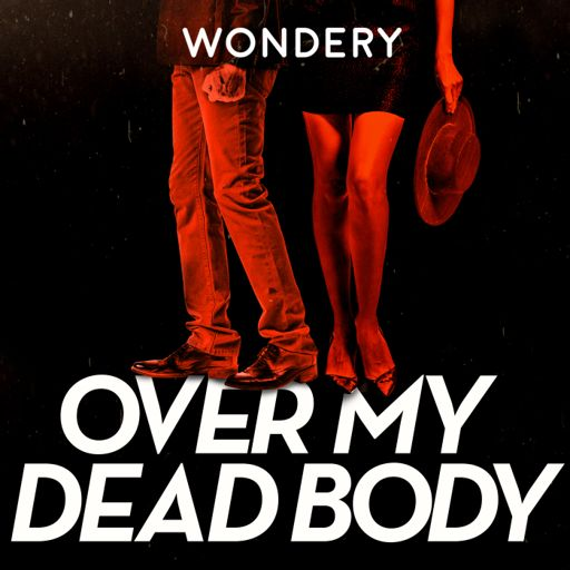 Cover art for podcast Over My Dead Body