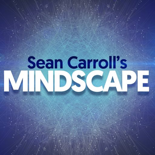 Cover art for podcast Sean Carroll's Mindscape: Science, Society, Philosophy, Culture, Arts, and Ideas