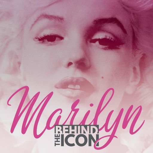 Cover art for podcast Marilyn: Behind the Icon