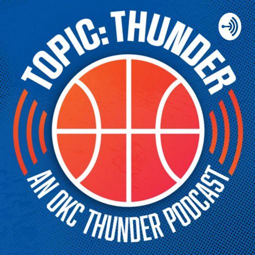 Cover art for podcast Topic: Thunder - an OKC Thunder Podcast