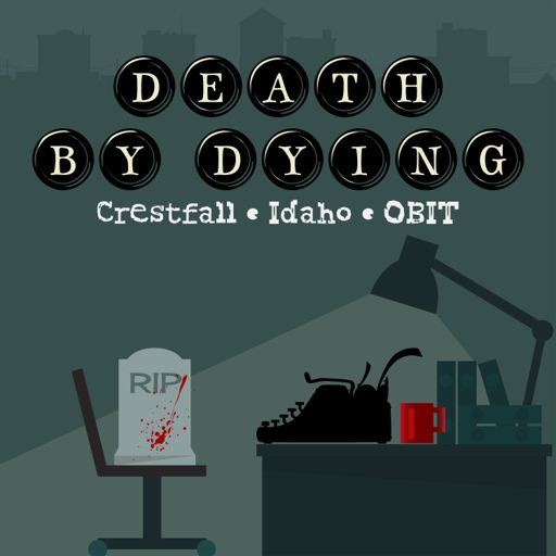 Cover art for podcast Death by Dying