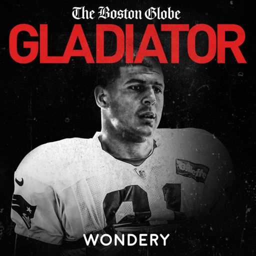 Cover art for podcast Gladiator: Aaron Hernandez and Football Inc.