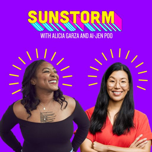 Cover art for podcast Sunstorm with Alicia Garza & Ai-jen Poo