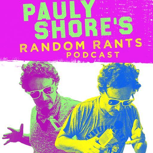 Cover art for podcast Pauly Shore's Random Rants