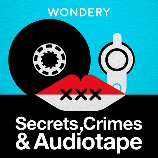 Cover art for podcast Secrets, Crimes & Audiotape