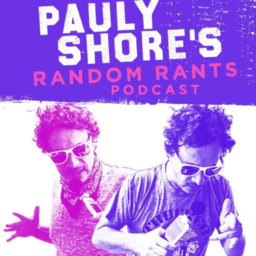 Cover art for podcast Pauly Shore's Random Rants