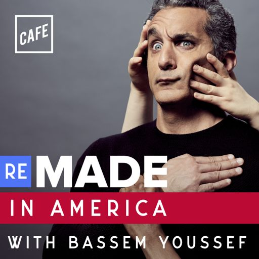 Cover art for podcast Remade in America with Bassem Youssef