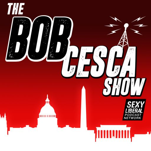 Cover art for podcast The Bob Cesca Show