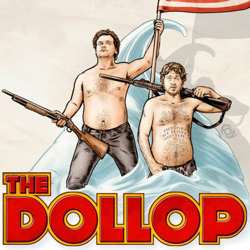 Cover art for podcast The Dollop with Dave Anthony and Gareth Reynolds