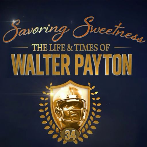 Cover art for podcast Savoring Sweetness: The Walter Payton Podcast