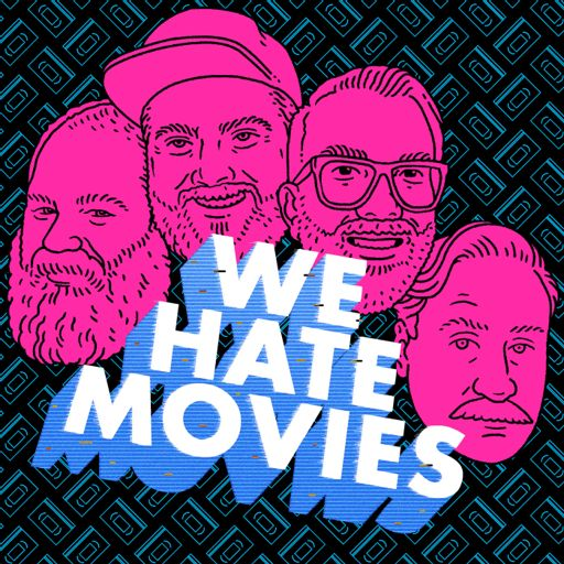 Cover art for podcast We Hate Movies