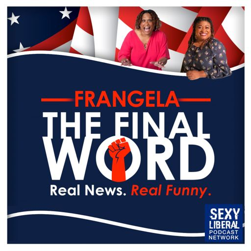 Cover art for podcast Frangela: The Final Word