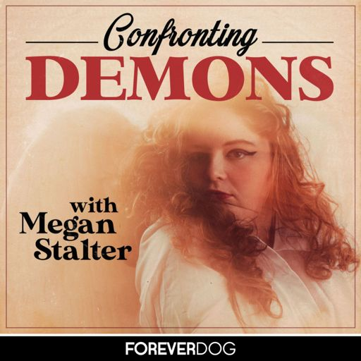 Cover art for podcast Confronting Demons with Megan Stalter