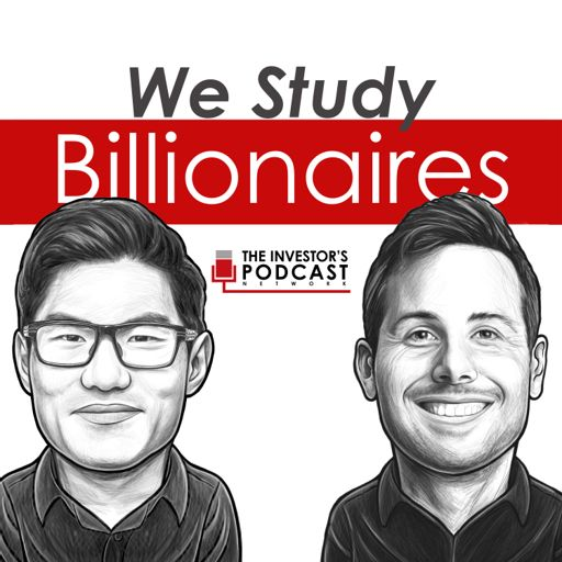 Cover art for podcast We Study Billionaires - The Investor's Podcast Network