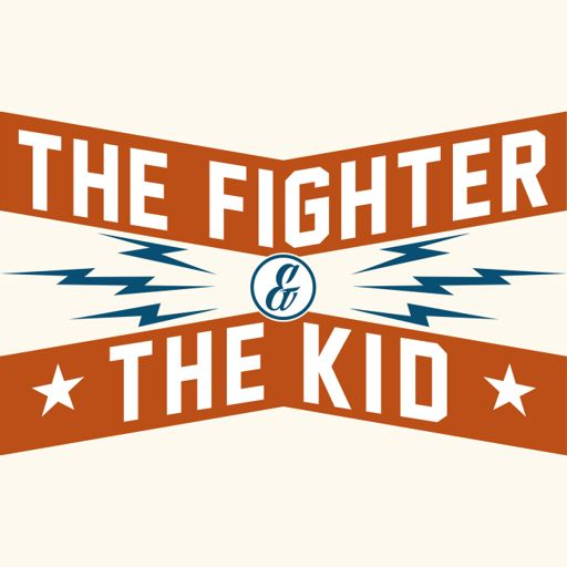 Episode 206 from The Fighter & The Kid on RadioPublic