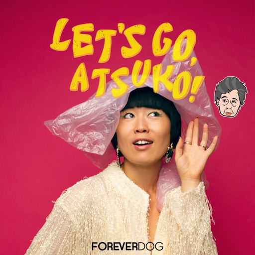 Cover art for podcast Let's Go, Atsuko!