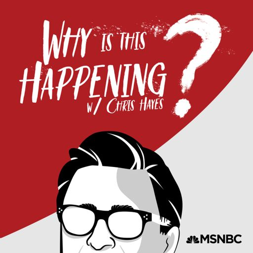 Cover art for podcast Why Is This Happening? with Chris Hayes