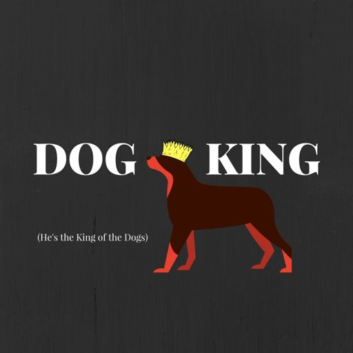 Dog King Hes King Of The Dogs From Stories Podcast A Free