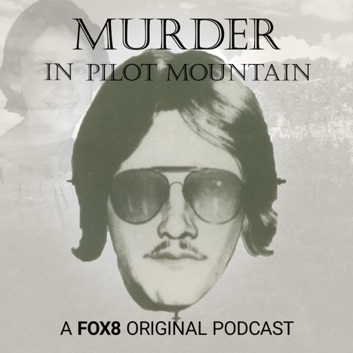 Cover art for podcast Murder in Pilot Mountain: A 40 Year Mystery