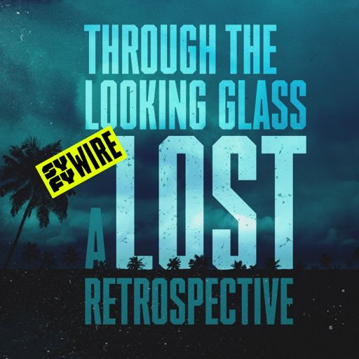 Cover art for podcast Through the Looking Glass: A LOST Retrospective
