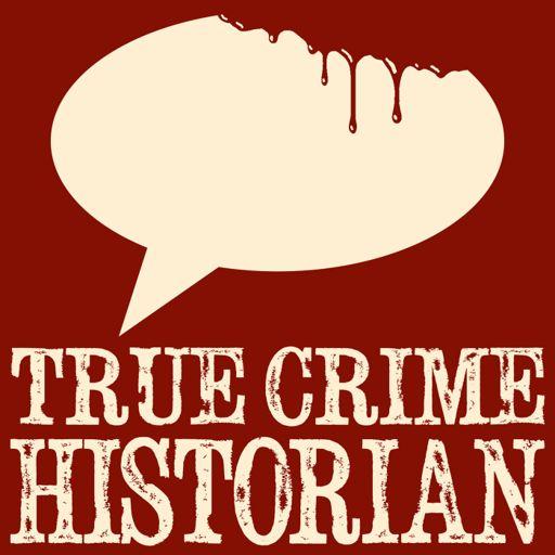 Cover art for podcast True Crime Historian
