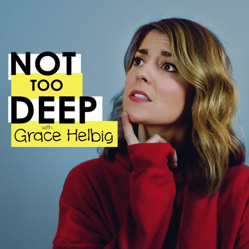 Cover art for podcast Not Too Deep with Grace Helbig