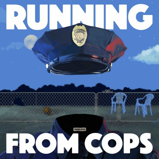 Cover art for podcast Headlong: Running from COPS