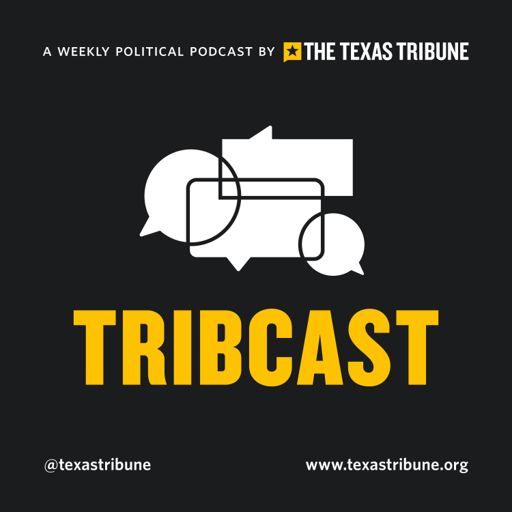 Cover art for podcast Texas Tribune TribCast