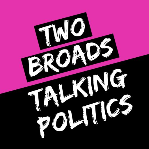 Cover art for podcast Two Broads Talking Politics