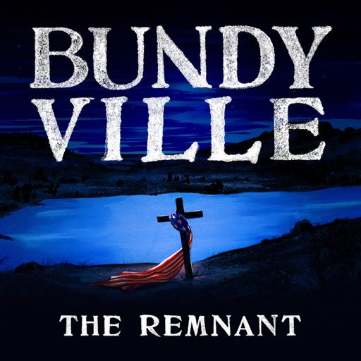 Cover art for podcast Bundyville: The Remnant