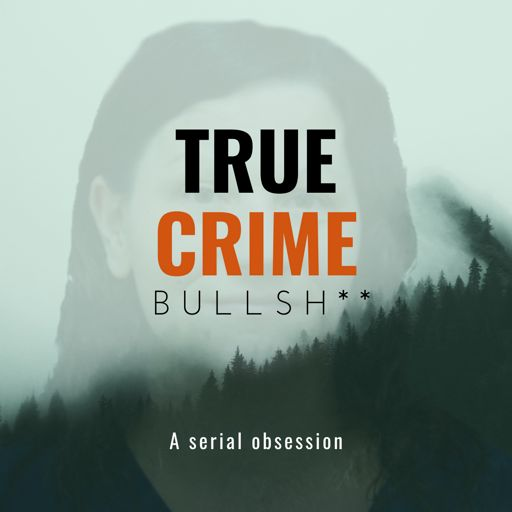 Cover art for podcast True Crime Bullsh**: The Crimes of Kelly Cochran