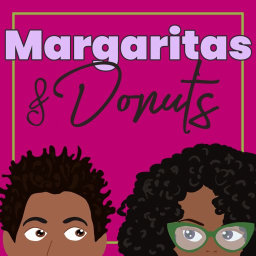 Cover art for podcast Margaritas & Donuts