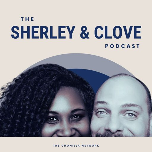Cover art for podcast The Sherley & Clove Podcast