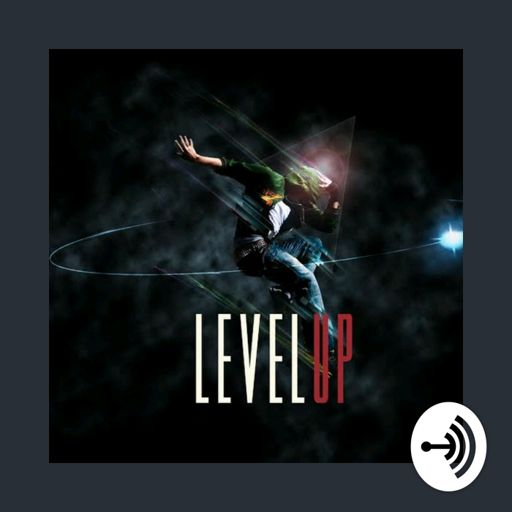 Cover art for podcast The Level Up Podcast