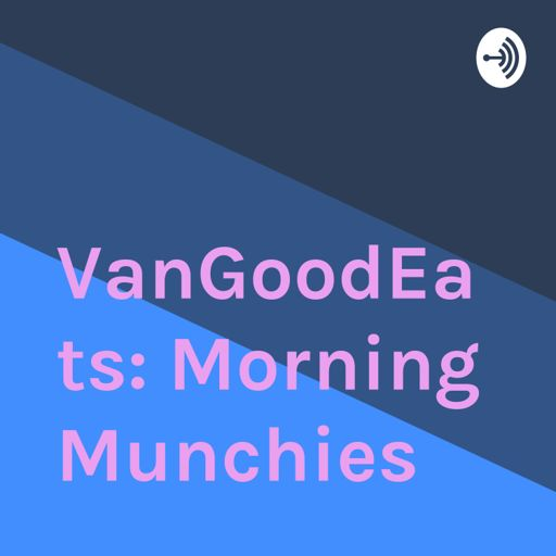 Cover art for podcast VanGoodEats: Morning Munchies