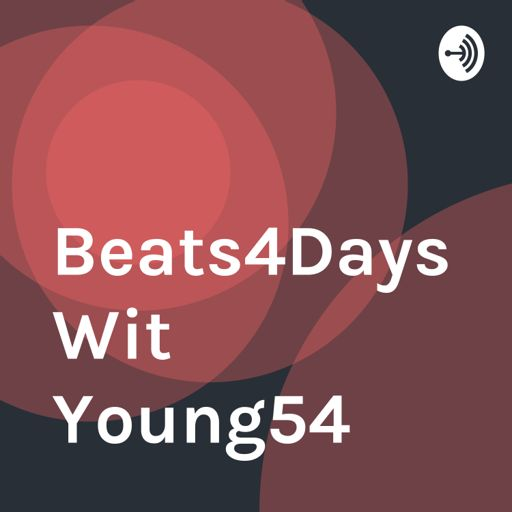 Cover art for podcast Beats4Days Wit Young54