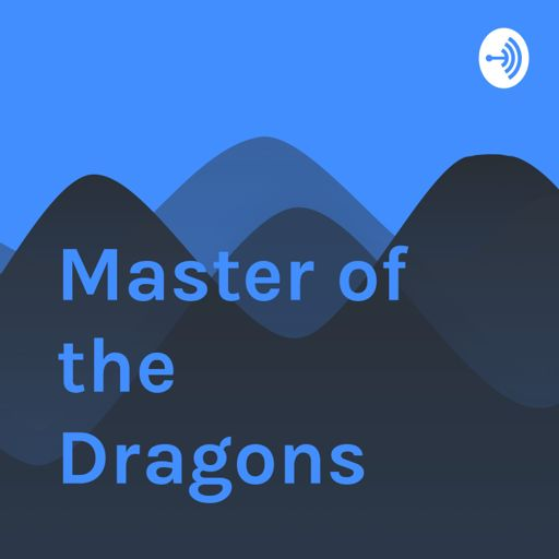 Cover art for podcast Master of the Dragons