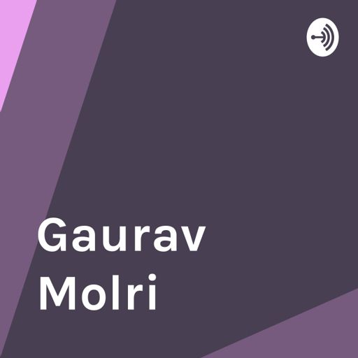 Cover art for podcast Gaurav Molri