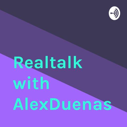 Cover art for podcast Realtalk with AlexDuenas