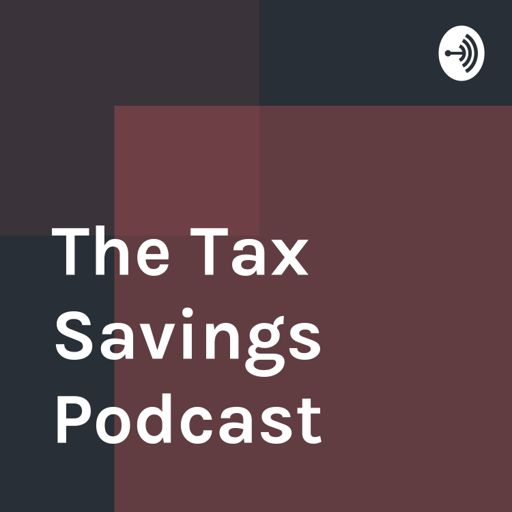 Cover art for podcast The Tax Savings Podcast