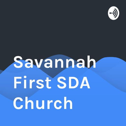Cover art for podcast Savannah First SDA Church