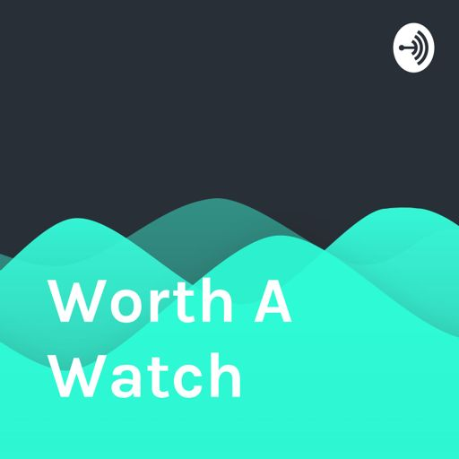 Cover art for podcast Worth A Watch