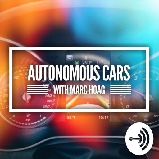Cover art for podcast Autonomous Cars with Marc Hoag