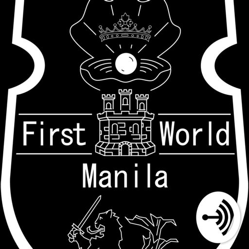 Cover art for podcast First World Manila