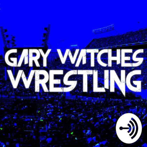 Cover art for podcast Gary Watches Wrestling