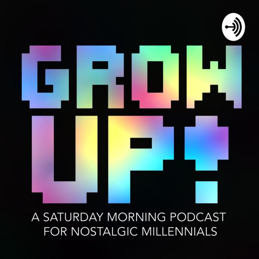 Cover art for podcast Grow Up! A Saturday Morning Podcast