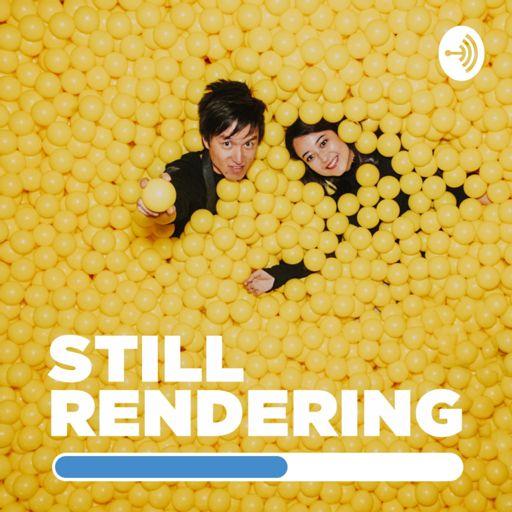 Cover art for podcast STILL RENDERING // スティレン